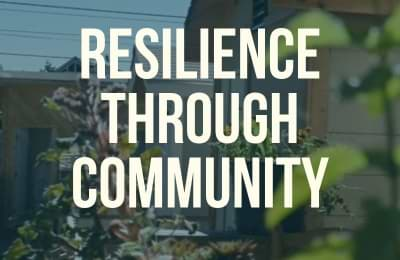 RESILIENCE THROUGH COMMUNITY